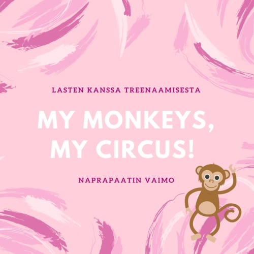 My monkeys, my circus!.jpg